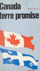 Canada, terre promise by Jean Toulat