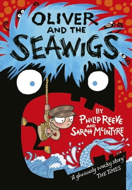 Book Oliver and the Seawigs by Philip Reeve