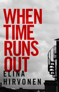 When Time Runs Out: A shocking thriller that you won't be able to put down