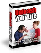 Unleash Your Life by Anonymous