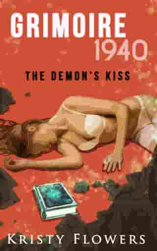 Grimoire 1940: The Demon's Kiss (Erotic Adult Fairy Tale) by Kristy Flowers