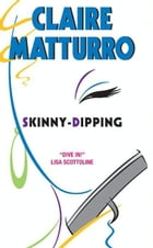 Skinny-dipping: A Novel of Suspense by Claire Matturro