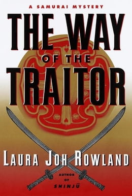 Book The Way of the Traitor: A Samurai Mystery by Laura Joh Rowland