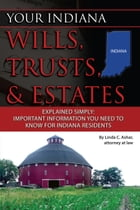 Your Indiana Wills, Trusts & Estates Explained Simply by Linda Ashar