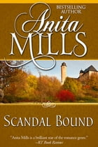 Scandal Bound by Anita Mills