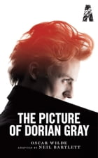 The Picture of Dorian Gray by Neil Bartlett