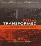 Cities Transformed: Demographic Change and Its Implications in the Developing World