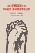 The Formation of the Chinese Communist Party by Yoshihiro Ishikawa