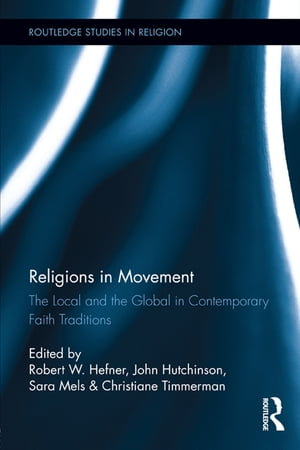 Religions in Movement The Local and the Global in Contemporary Faith Traditions