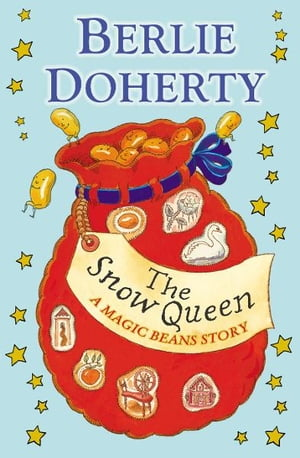 The Snow Queen: A Magic Beans Story