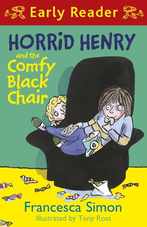 Horrid Henry Early Reader: Horrid Henry and the Comfy Black Chair Book 31