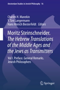 Moritz Steinschneider. The Hebrew Translations of the Middle Ages and the Jews as Transmitters: Vol…