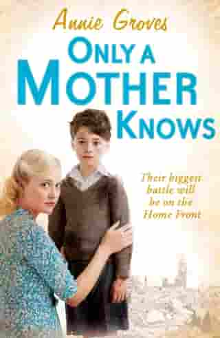 Only a Mother Knows by Annie Groves