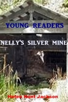 Nelly's Silver Mine by Helen Hunt Jackson