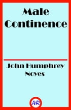 Male Continence by John Humphrey Noyes
