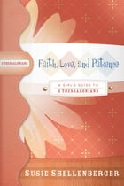 Faith, Love, and Patience: A Guide to 2 Thessalonians