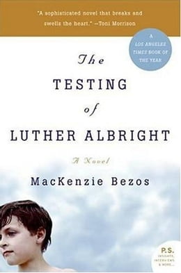 Book The Testing of Luther Albright: A Novel by MacKenzie Bezos