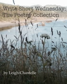 Write Short Wednesday: The Poetry Collection by Leigh-Chantelle