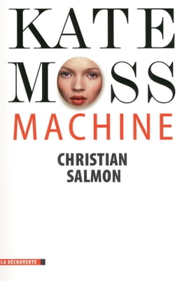 Book Kate Moss Machine by Christian SALMON