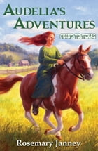 Audelia's Adventures: Going to Texas by Rosemary Janney