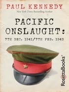 Pacific Onslaught: 7th Dec. 1941/7th Feb. 1943 by Paul Kennedy