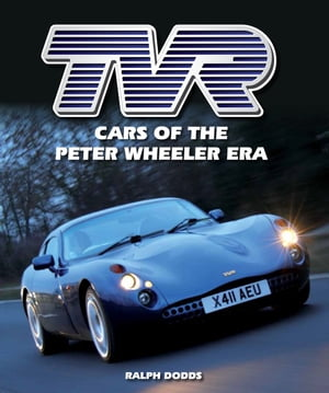 TVR Cars of the Peter Wheeler Era