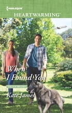 When I Found You: A Clean Romance by Kate James