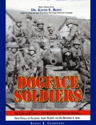 Dogface Soldiers: The Story of B Company, 15th Regiment, 3rd Infantry Division From Fedala to Salzburg: Audie Murphy and His Brothers in Arms by Daniel R. Champagne