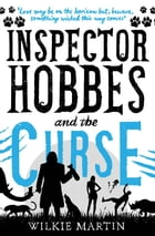 Inspector Hobbes and the Curse: (unhuman II) Comedy Crime Fantasy by Wilkie Martin