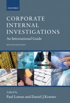 Corporate Internal Investigations: An International Guide