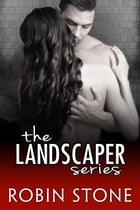 The Landscaper Series Box Set by Robin Stone