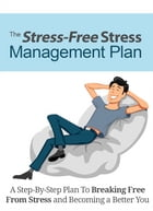 The Stress-Free Stress Management Plan by SoftTech