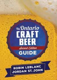 The Ontario Craft Beer Guide: Second Edition