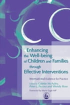 Enhancing the Well-being of Children and Families through Effective Interventions: International…