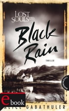 Lost Souls Ltd. 2: Black Rain by Alice Gabathuler
