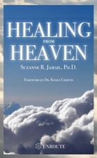 Healing from Heaven by Suzanne Jamail