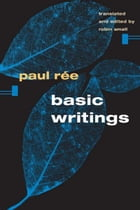 Basic Writings by Paul Ree