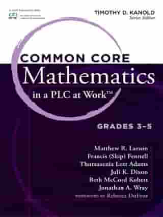 Common Core Mathematics in a PLC at Work®, Grades 3-5