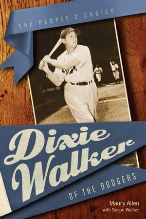 Dixie Walker of the Dodgers The People's Choice