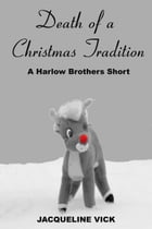 Death of a Christmas Tradition: Short Stories by Jacqueline Vick