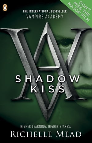 Vampire Academy: Shadow Kiss Shadow Kiss