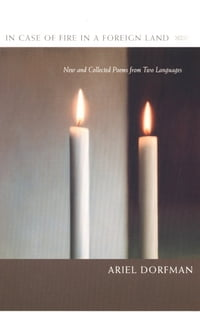 In Case of Fire in a Foreign Land: New and Collected Poems from Two Languages