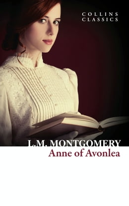 Book Anne of Avonlea (Collins Classics) by Lucy Maud Montgomery