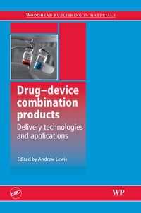 Drug-Device Combination Products: Delivery Technologies and Applications