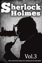 The Adventures of Sherlock Holmes: [Vol.3] [Special Illustrated Edition] [Free Audio Links] by Sir Arthur Conan Doyle