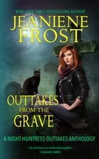 Outtakes from the Grave by Jeaniene Frost