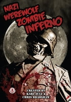 Nazi Werewolf Zombie Inferno by Chris Bradshaw