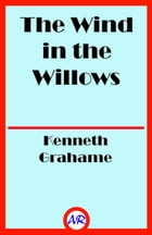 The Wind in the Willows (Illustrated) by Kenneth Grahame