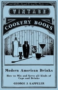 Modern American Drinks - How to Mix and Serve all Kinds of Cups and Drinks 519afc52-8e59-4d77-990a-db64b5d70354