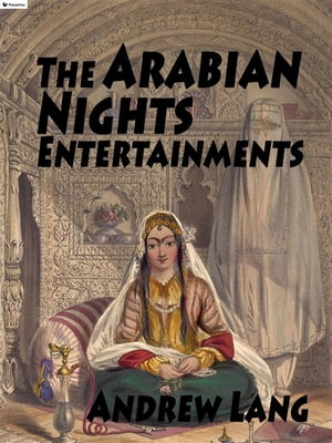 The Arabian Nights Entertainments by Andrew Lang